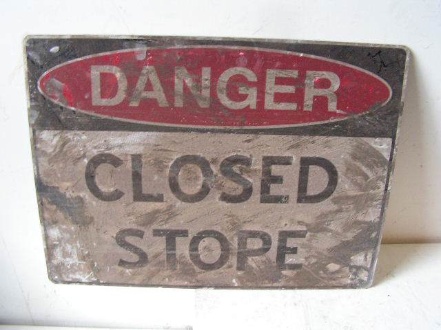 SIG0303 SIGN, Construction - Closed Stope $12.50