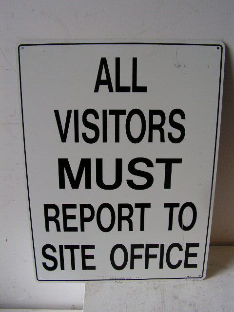 SIG0327 SIGN, Construction - Visitors Must Report $12.50