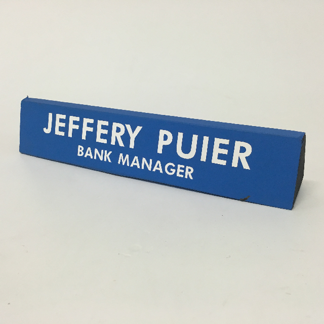 BAN0200 BANKING,  Sign - Name Plate Jeffery Puier Bank Manager $6.25