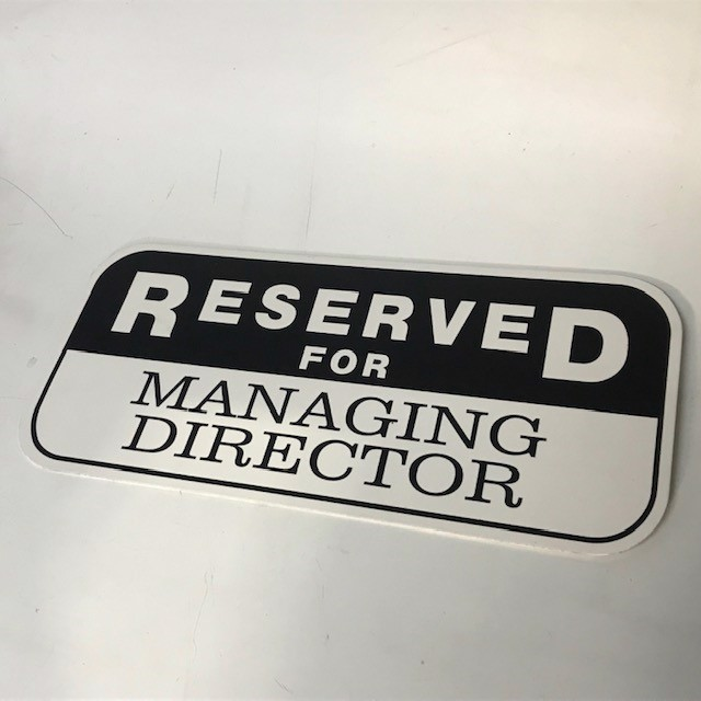 SIG0807 SIGN, Parking - Reserved for Managing Director $12.50