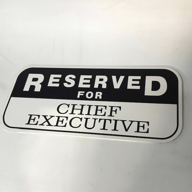 SIG0801 SIGN, Parking - Reserved for Chief Executive $12.50