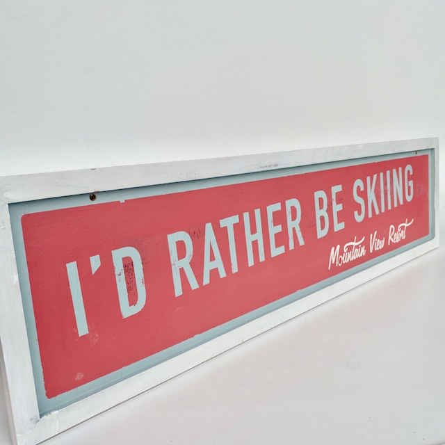 SIG0155 SIGN, Ski - 'Id Rather Be Skiing' 800 x 300mm $37.50