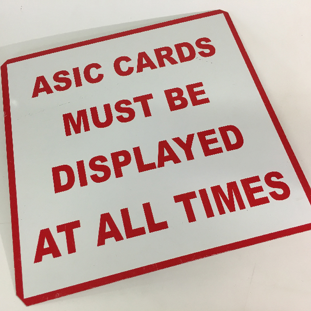 SIG0681 SIGN, Government - ASIC Cards Metal 40 x 40cm $11.25