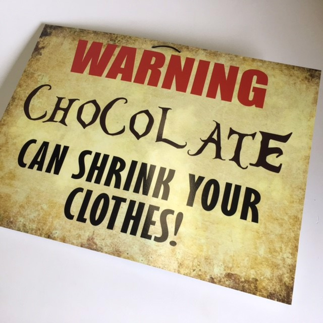 SIG0722 SIGN, Willy Wonka - Warning Chocolate 60cm x 45cmH $18.75
