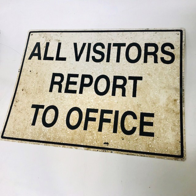 SIG0257 SIGN, Construction - All Visitors Must Report To Office 60 x 45cm $13.75