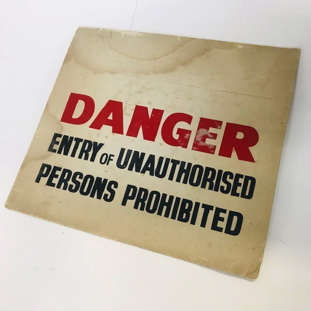 SIG0754 SIGN, Danger of Unauthorised Persons Prohibited Ex Small 22 x 20cm $3