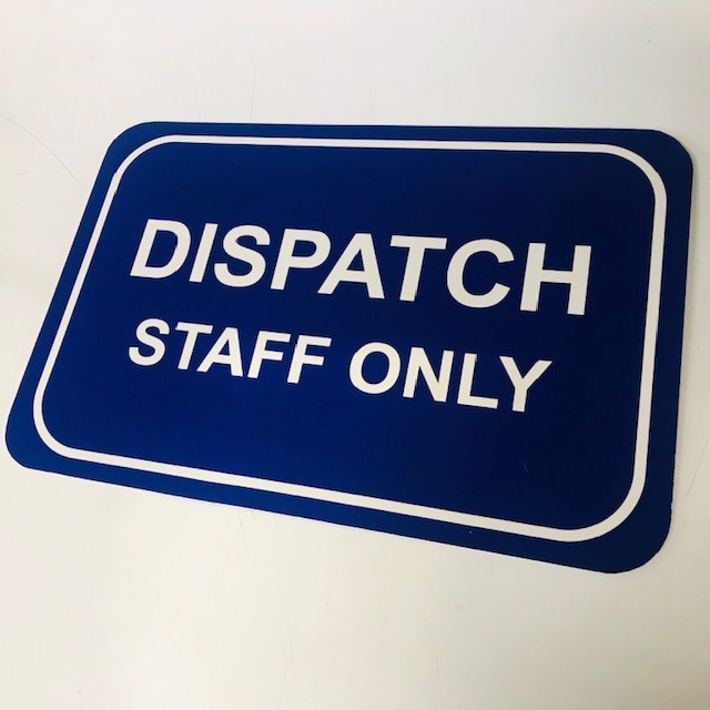 SIG0808 SIGN, Parking - Dispatch Staff Only 50 x 30 & 60 x 30 $8.75