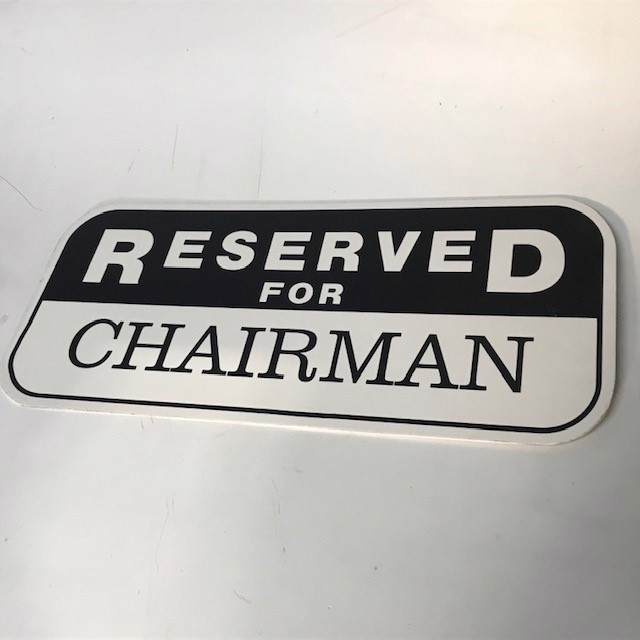 SIG0806 SIGN, Parking - Reserved for Chairman $12.50