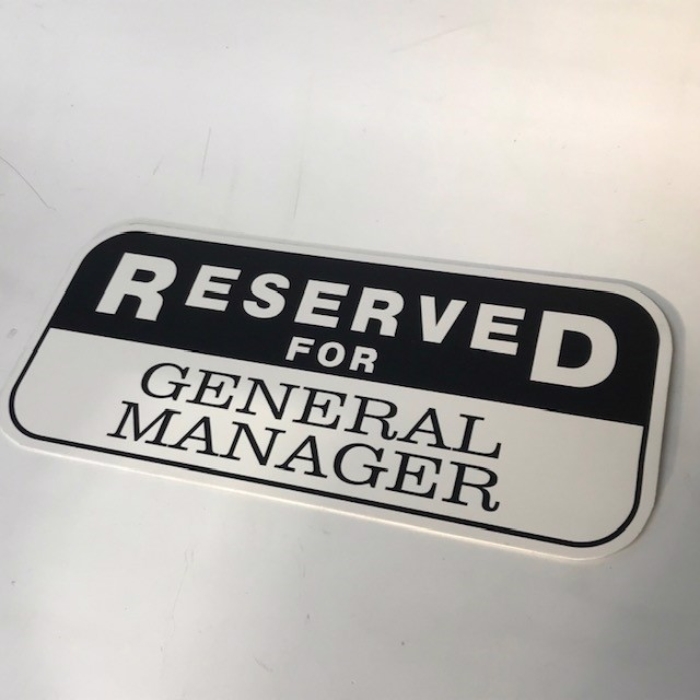 SIG0804 SIGN, Parking - Reserved for General Manager $12.50