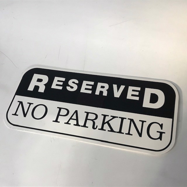 SIG0800 SIGN, Parking - Reserved for No Parking $12.50